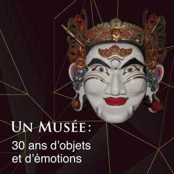 Masque du musée 30 ans d'objets et d'émotions