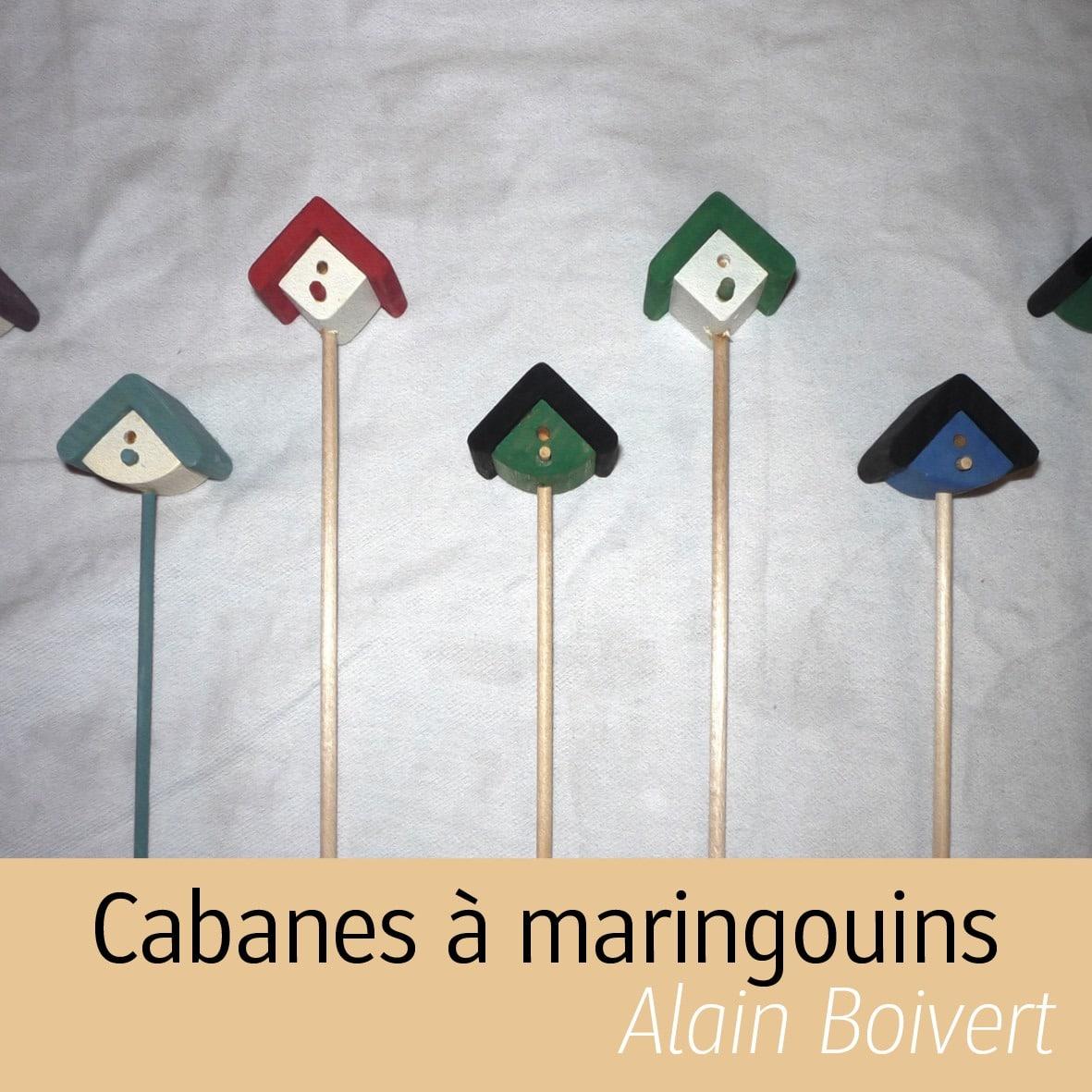 cabanes à maringouins Alain Boisvert