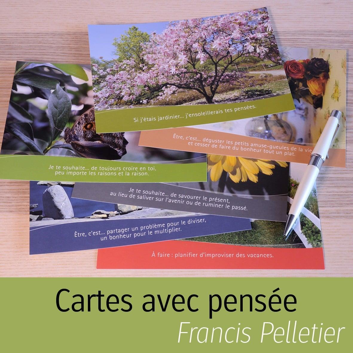 Cartes avec pensée de Francis Pelletier