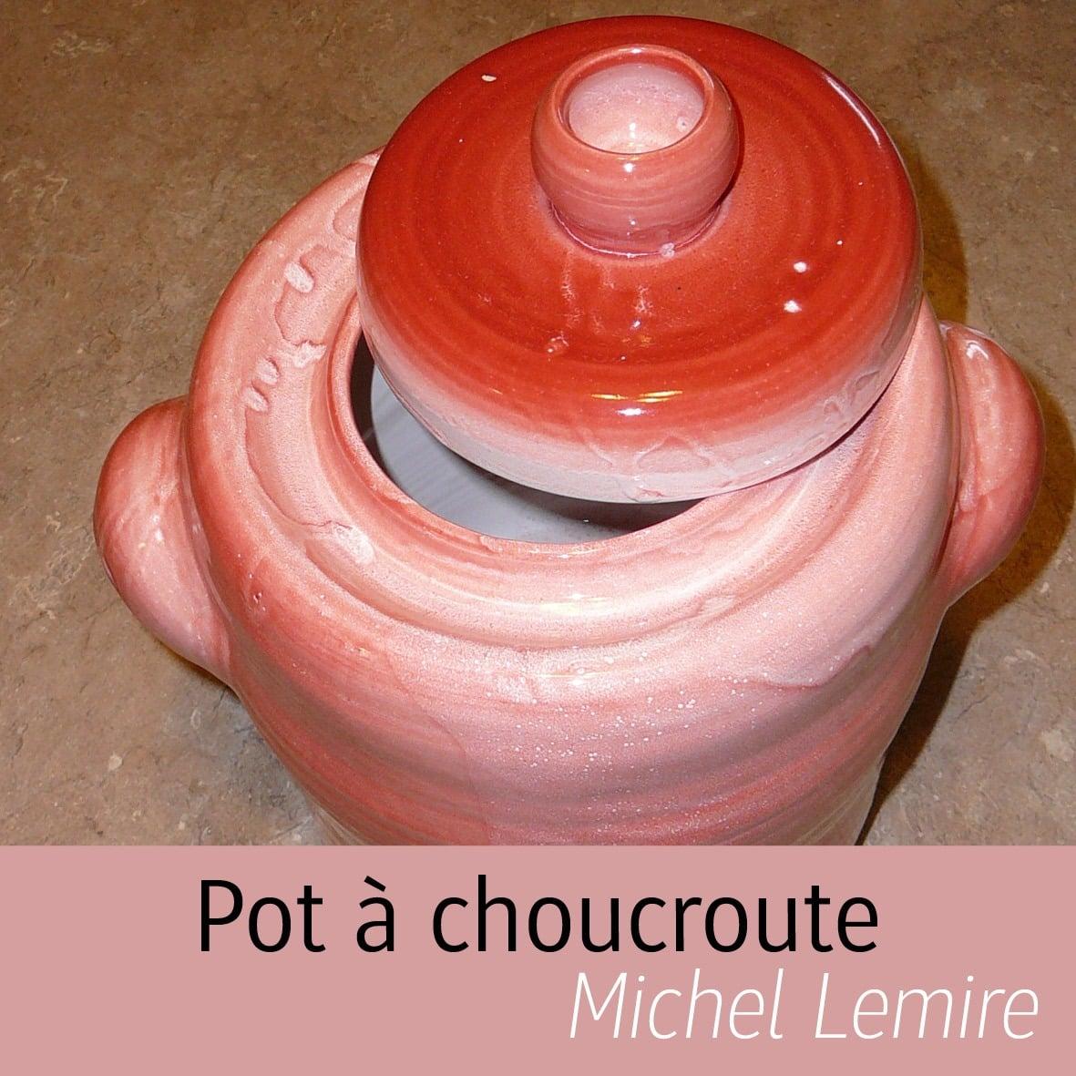 pot à choucroute Michel Lemire