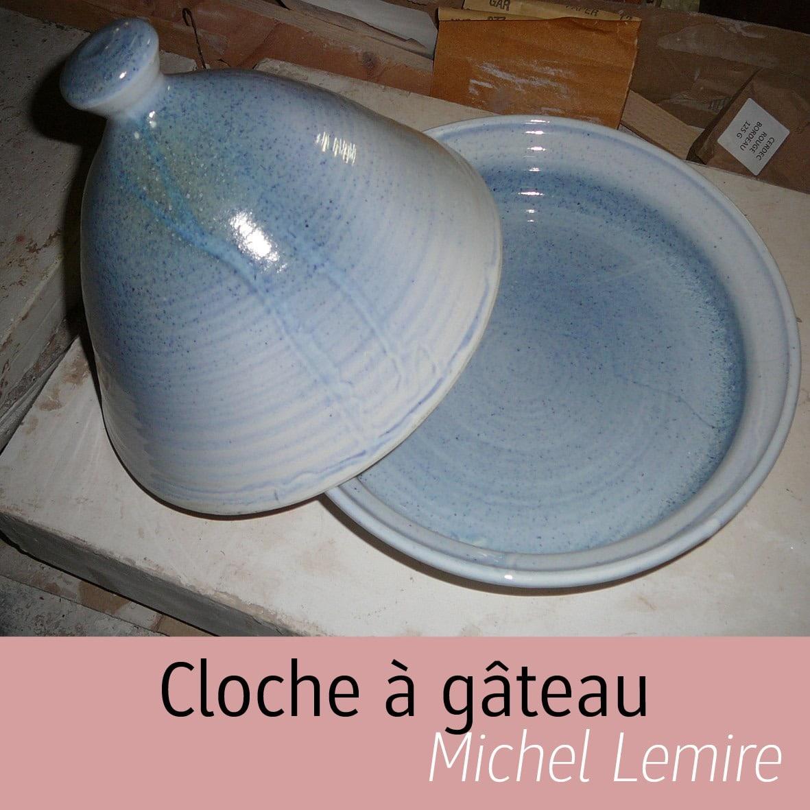 Cloche à gâteau Michel Lemire