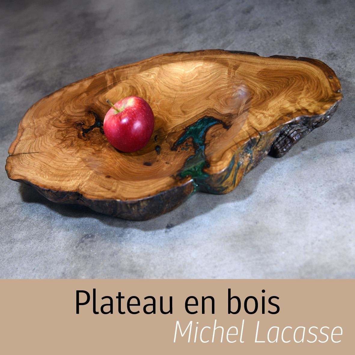 Plateau de bois Michel Lacasse