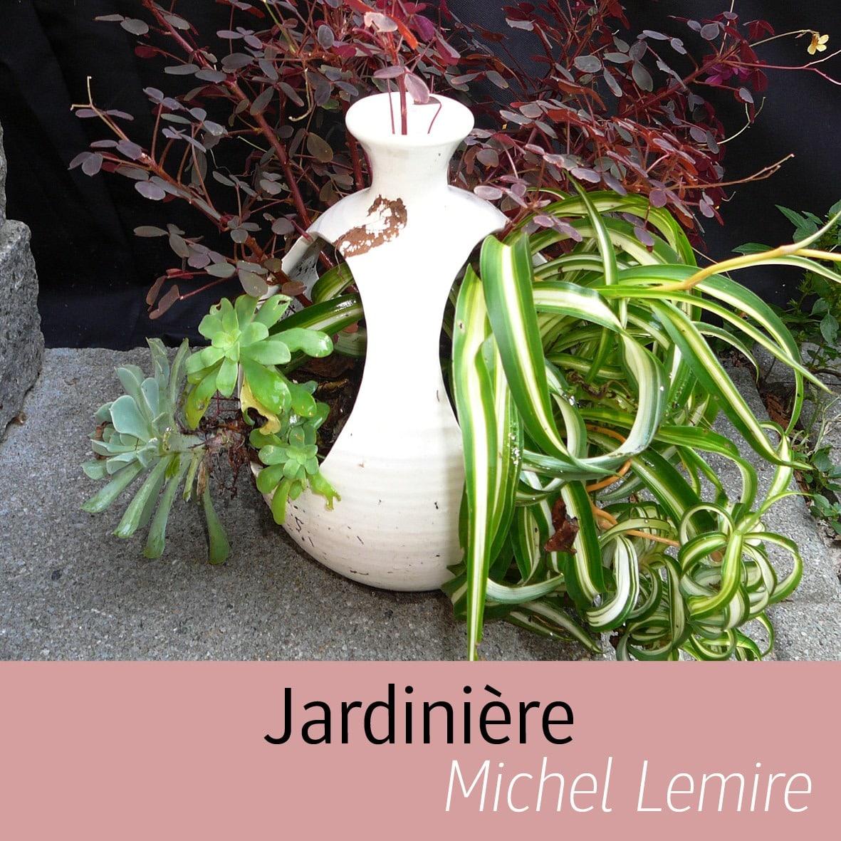 Jardinière Michel Lemire