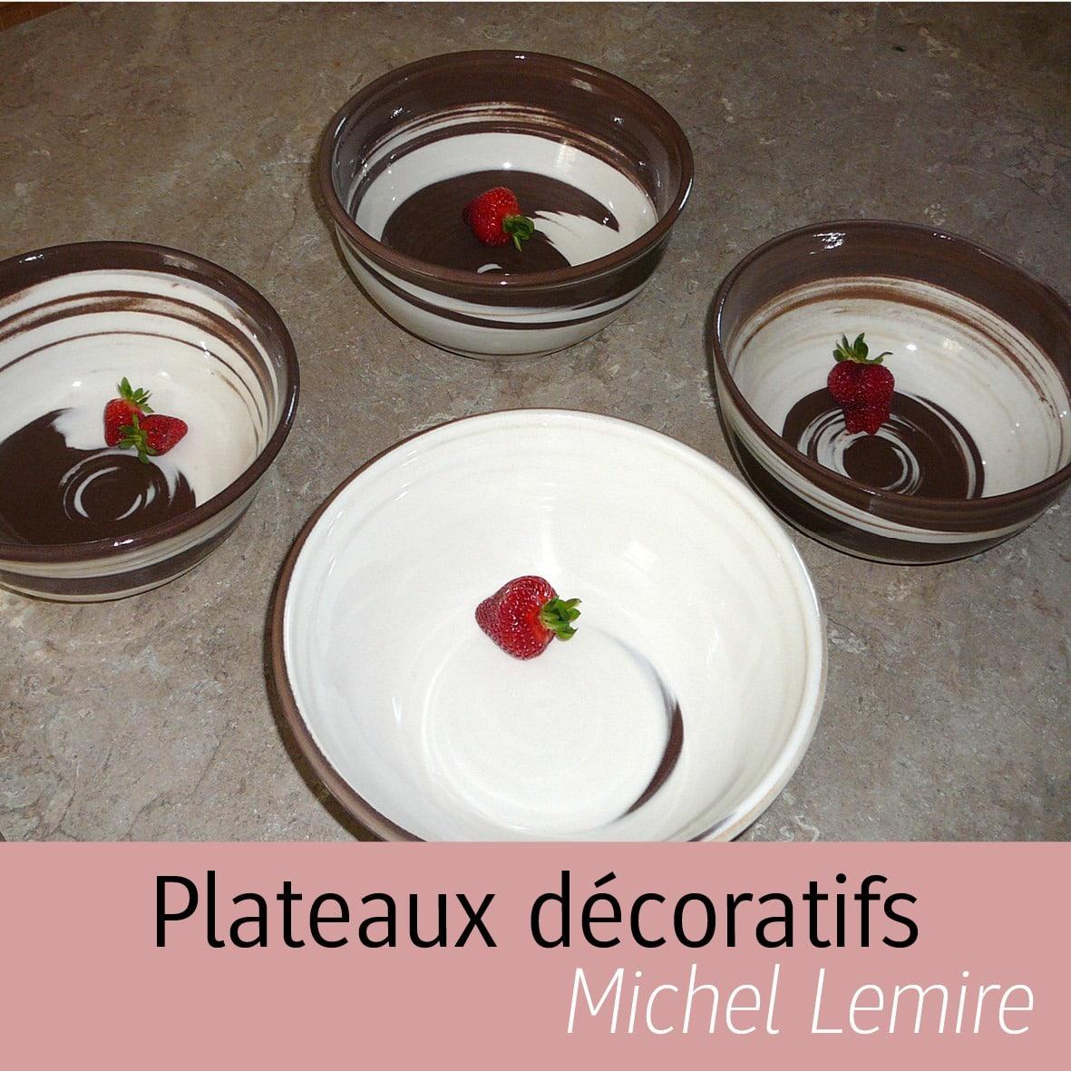 Plateaux décoratifs Michel Lemire
