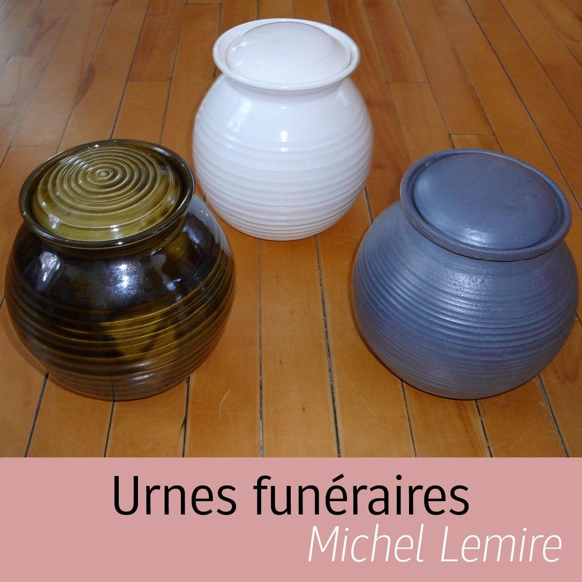Urnes funéraires Michel Lemire